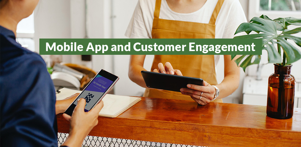 It's all here: Mobile App as a one-stop solution for customer engagement!